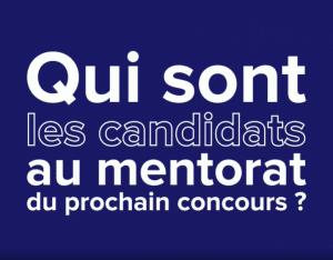 Qui sont candidats prochain concours mentorat oct 2021
